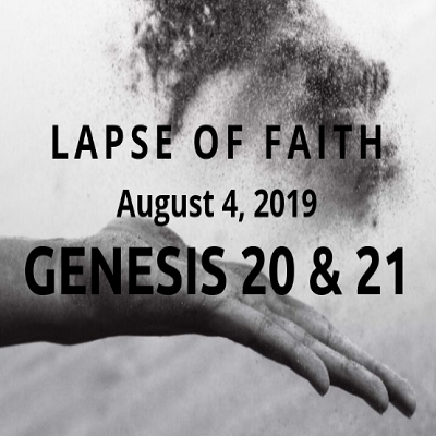 Genesis 20 and 21 – Lapse in Faith – Life Song UMC